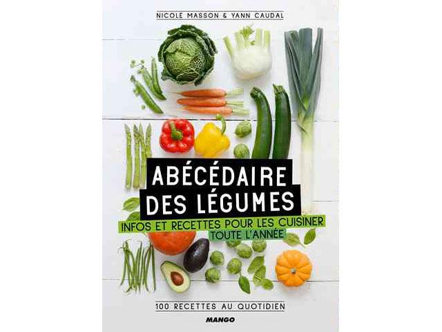 Abécédaire des légumes - Infos et recettes pour les cuisiner toute l'année