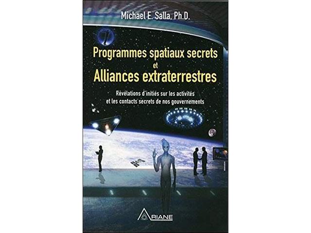 Programmes spatiaux secrets et alliances extraterrestre - Tome 1