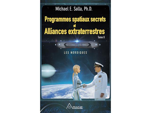 Programmes spatiaux secrets et alliances extraterrestre - Tome 2
